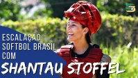 PGM #02 - ESCALAÇÃO SOFTBOL BRASIL COM SHANTAU STOFFEL