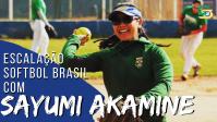PGM #05 - ESCALAÇÃO SOFTBOL BRASIL COM SAYUMI AKAMINE