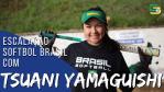 Escalação Softbol Brasil - Tsuani Yamaguishi