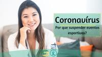 Coronavírus - Por que suspender eventos esportivos?