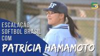 Escalação Softbol Brasil - Patrícia Hamamoto