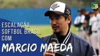 Escalação Softbol Brasil - Márcio Maeda